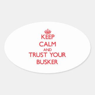 Guarde la calma y confíe en a su Busker Calcomanía De Óval