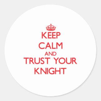 Guarde la calma y confíe en a su caballero