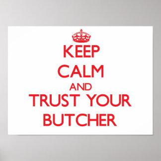 Guarde la calma y confíe en a su carnicero póster