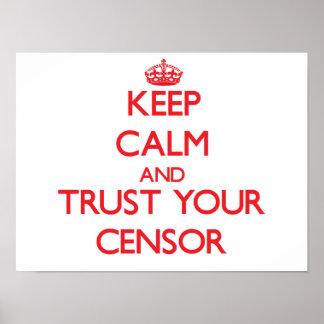 Guarde la calma y confíe en a su censor posters