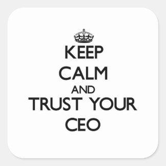 Guarde la calma y confíe en a su CEO Colcomanias Cuadradas Personalizadas