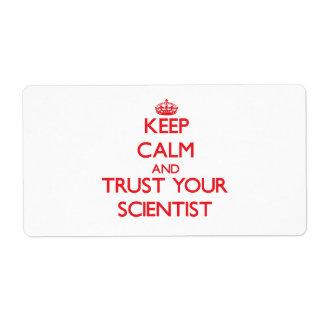 Guarde la calma y confíe en a su científico etiqueta de envío