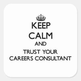 Guarde la calma y confíe en a su consultor de las calcomania cuadrada personalizada