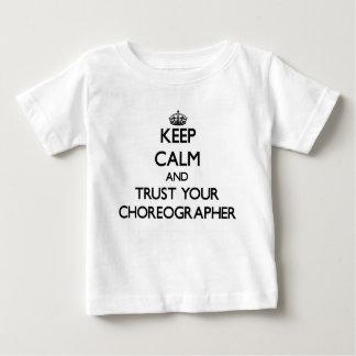 Guarde la calma y confíe en a su coreógrafo t-shirt