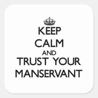 Guarde la calma y confíe en a su criado
