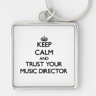 Guarde la calma y confíe en a su director musical llavero cuadrado plateado