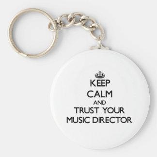 Guarde la calma y confíe en a su director musical llavero redondo tipo pin