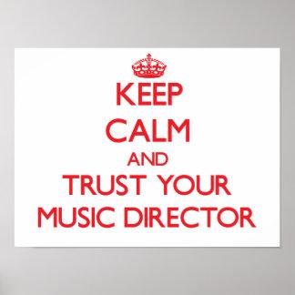Guarde la calma y confíe en a su director musical posters