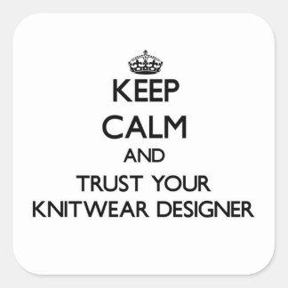 Guarde la calma y confíe en a su diseñador de los pegatina cuadrada