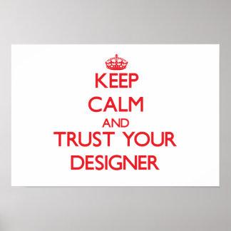 Guarde la calma y confíe en a su diseñador poster