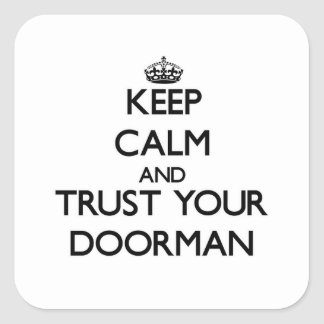 Guarde la calma y confíe en a su Doorman Calcomanía Cuadradas