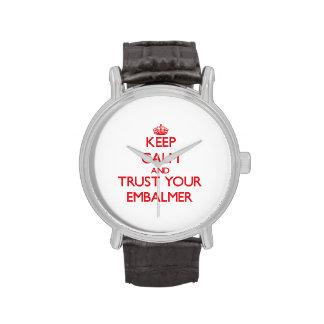 Guarde la calma y confíe en a su Embalmer Relojes De Pulsera