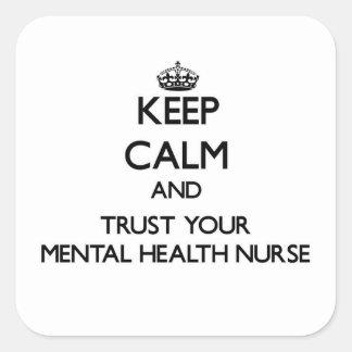 Guarde la calma y confíe en a su enfermera de pegatina cuadrada
