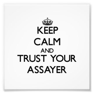 Guarde la calma y confíe en a su ensayador