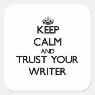 Guarde la calma y confíe en a su escritor pegatina cuadrada