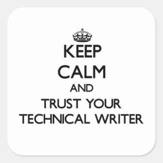 Guarde la calma y confíe en a su escritor técnico pegatina cuadrada