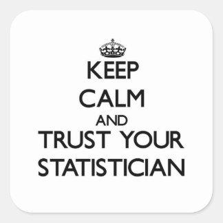 Guarde la calma y confíe en a su estadístico colcomanias cuadradas personalizadas