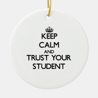 Guarde la calma y confíe en a su estudiante adorno de reyes
