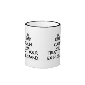 Guarde la calma y confíe en a su exmarido taza de café