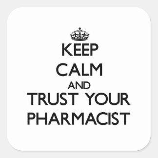 Guarde la calma y confíe en a su farmacéutico pegatina cuadrada