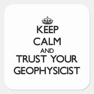 Guarde la calma y confíe en a su geofísico calcomanía cuadradas