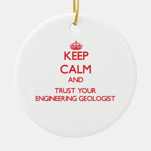 Guarde la calma y confíe en a su geólogo de la ing adornos