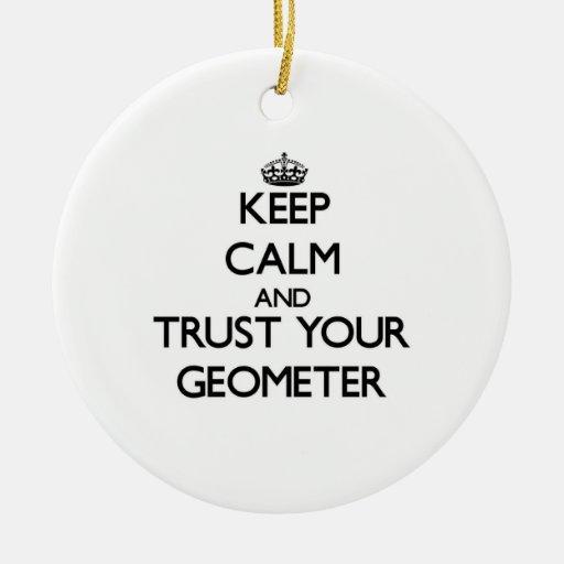 Guarde la calma y confíe en a su geómetra