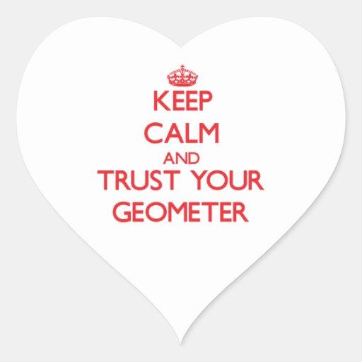 Guarde la calma y confíe en a su geómetra calcomanía de corazón
