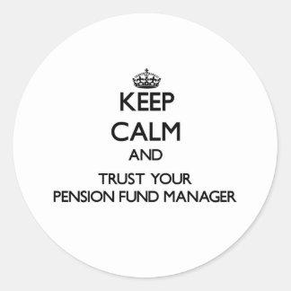 Guarde la calma y confíe en a su gestor de fondos pegatina redonda