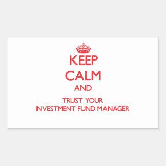 Guarde la calma y confíe en a su gestor de fondos pegatina rectangular