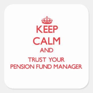 Guarde la calma y confíe en a su gestor de fondos pegatina cuadrada