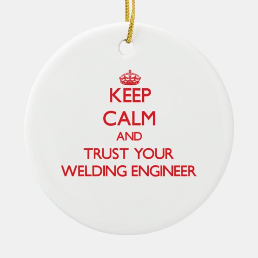 Guarde la calma y confíe en a su ingeniero de la s ornaments para arbol de navidad