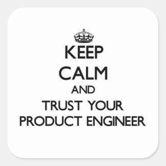 Guarde la calma y confíe en a su ingeniero del calcomanía cuadradas personalizadas