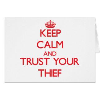 Guarde la calma y confíe en a su ladrón felicitacion