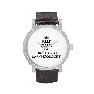 Guarde la calma y confíe en a su Laryngologist Relojes De Mano