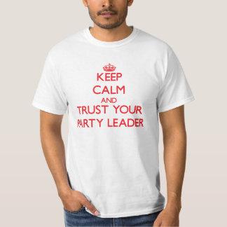 Guarde la calma y confíe en a su líder de fiesta camisas