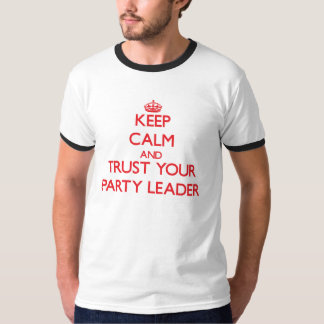 Guarde la calma y confíe en a su líder de fiesta poleras