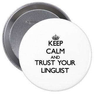 Guarde la calma y confíe en a su lingüista pin redondo 10 cm