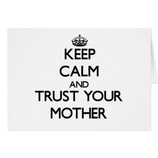 Guarde la calma y confíe en a su madre tarjeton
