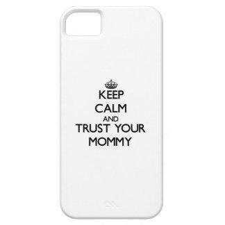 Guarde la calma y confíe en a su mamá iPhone 5 funda