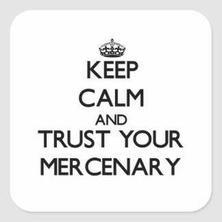 Guarde la calma y confíe en a su mercenario calcomanías cuadradases