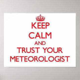 Guarde la calma y confíe en a su meteorólogo póster