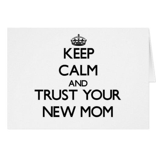 Guarde la calma y confíe en a su nueva mamá felicitación