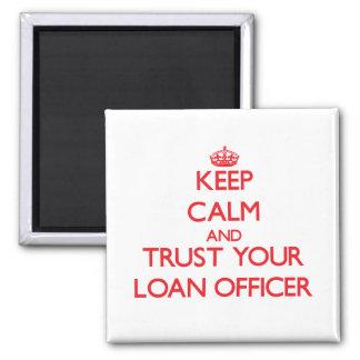 Guarde la calma y confíe en a su oficial de présta imán cuadrado