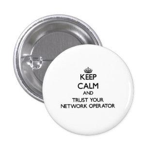 Guarde la calma y confíe en a su operador de red chapa redonda 2,5 cm