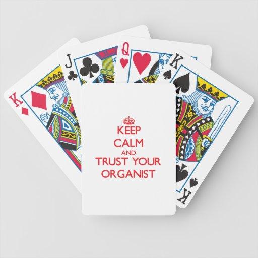 Guarde la calma y confíe en a su organista baraja de cartas