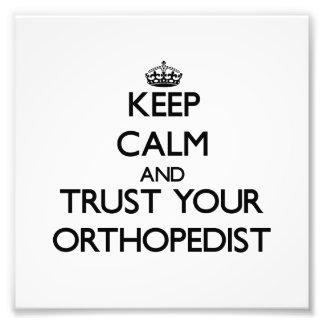 Guarde la calma y confíe en a su ortopedista impresiones fotograficas