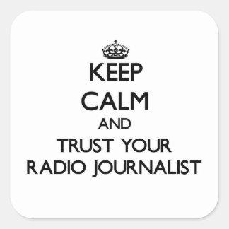 Guarde la calma y confíe en a su periodista de pegatinas cuadradas