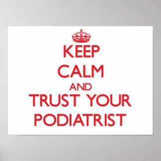 Guarde la calma y confíe en a su Podiatrist Posters