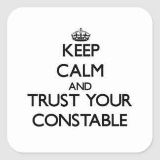 Guarde la calma y confíe en a su policía calcomania cuadradas personalizada